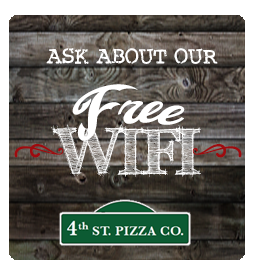 free wifi at 4th street pizza co.